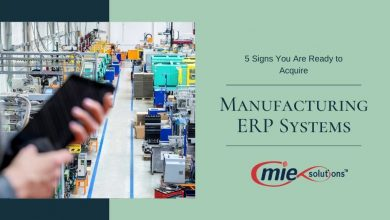 Photo of 5 Signs You Are Ready to Acquire Manufacturing ERP Systems