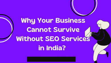 Photo of Why Your Business Cannot Survive Without SEO Services in India?